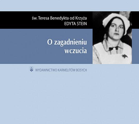 """Edyta Stein """"O zagadnieniu wczucia. Roman Ingarden o badaniach filozoficznych Edith Stein"""""""