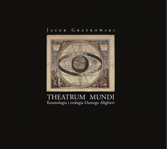 """Rozmowa z ks.Prof Jackiem Grzybowskim, autorem książki """"Theatrum Mundi. Kosmologia i Teologia Dantego Alighieri"""""""