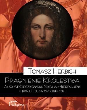 Pragnienie Królestwa. Rozmowa o książce Tomasza Herbicha