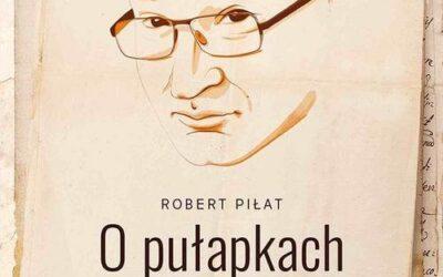 """Dyskusja wokół książki """"O pułapkach poznania"""" Roberta Piłata"""